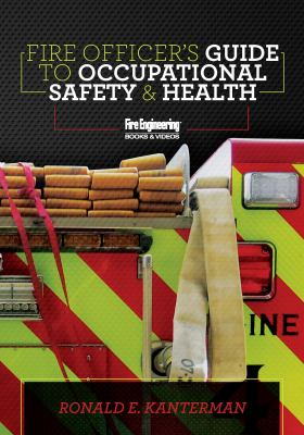 Fire Officer's Guide to Occupational Safety and Health