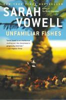 Book cover for Unfamiliar Fishes by Sarah Vowell