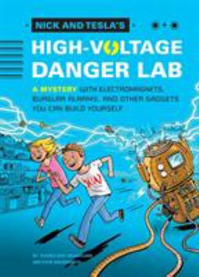 Details about Nick and Tesla's High-Voltage Danger Lab: A Mystery with Electromagnets, Burglar Alarms, and Other Gadgets You Can Build Yourself