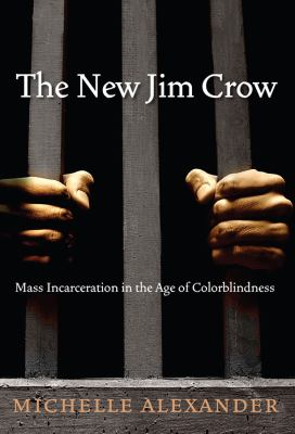 Cover Art for The New Jim Crow by Michelle Alexander; Cornel West (Introduction by)