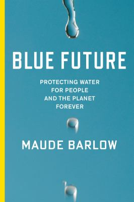 Cover Art for Blue Future by Maude Barlow