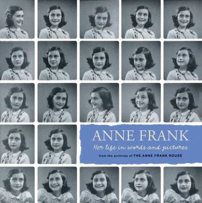 Cover Art for Anne Frank: Her Life in Words and Pictures from the Archives of the Anne Frank House