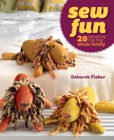Book cover for Sew Fun: 20 Projects for the Whole Family