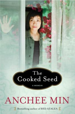 The Cooked Seed A Memoir  by Anchee Min