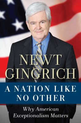 Newt Gingrich: A Nation Like No Other Cover Art