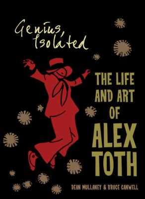 Genius, Isolated: the Life and Art of Alex Toth Cover Art