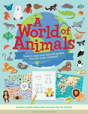 A world of animals : learn to draw more than 175 animals from the seven continents!