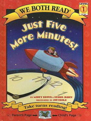 Just five more minutes! / by Brown, Marcy.