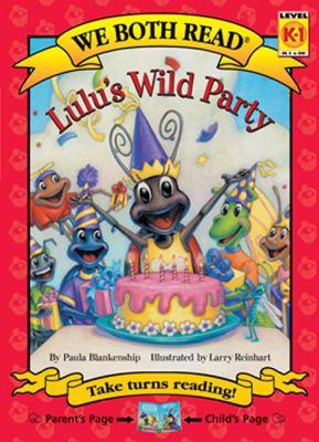 Lulu's wild party / by Blankenship, Paula.