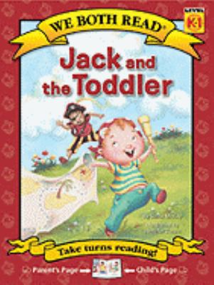 Jack and the toddler / by McKay, Sindy.