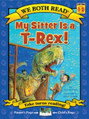My sitter is a T-Rex! / by Orshoski, Paul