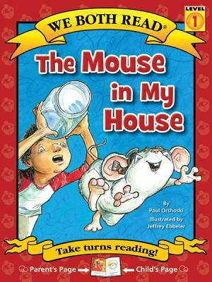 The mouse in my house / by Orshoski, Paul