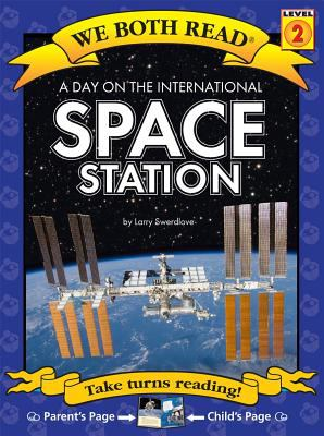 A day on the international space station / by Swerdlove, Larry
