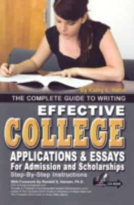 The Complete Guide to Writing Effective College Applications and Essays for Admission and Scholarships Cover Art