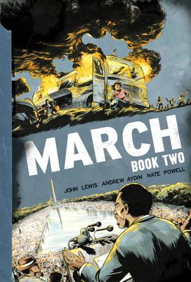 March: Book Two / written by John Lewis and Andrew Aydin ; art by Nate Powell.