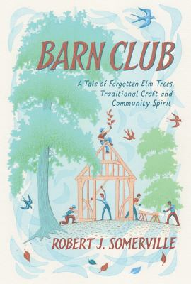 Barn Club : by Somerville, Robert J.