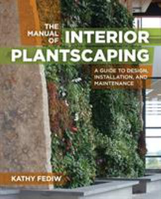 The Manual of Interior Plantscaping - Opens in a new window