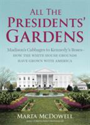 book cover: All the President's Gardens by Marta McDowell