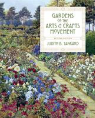 Gardens of the arts & crafts movement / by Tankard, Judith B.