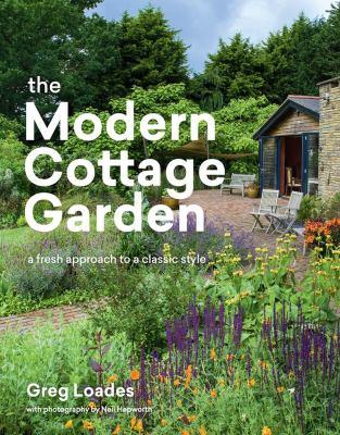 The modern cottage garden : by Loades, Greg