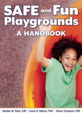 Book cover of SAFE and Fun Playgrounds : A Handbook - click to open in a new window