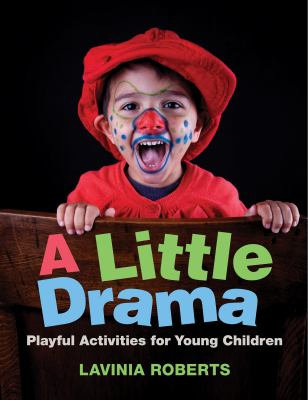 A little drama! : playful activities for young children (2018) - eBook and book