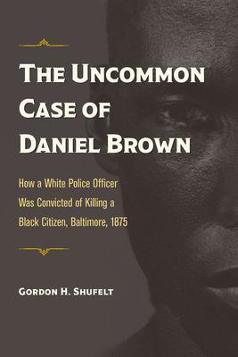 The Uncommon Case of Daniel Brown - April