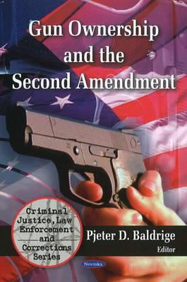 Gun Ownership and the Second Amendment book cover