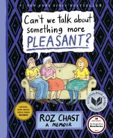 Book cover for Can't We Talk About Something More Pleasant?