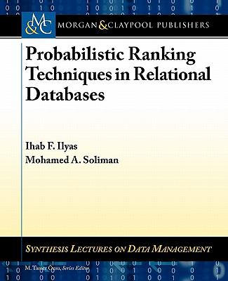 book cover:   Probabilistic Ranking in Uncertain Databases