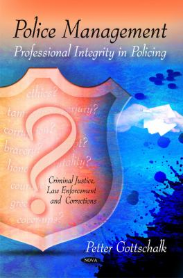 Police Management: Professional Integrity in Policing by Petter Gottschalk