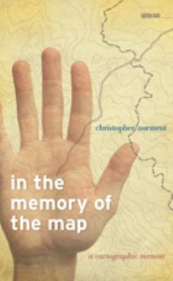 Book Cover : In the Memory of the Map : A Cartographic Memoir