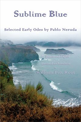 Sublime Blue: selected early odes by pablo neruda