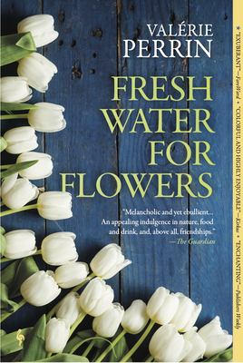 Cover of Fresh Water for Flowers by  by Valérie Perrin