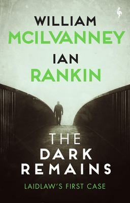 The Dark Remains: A Laidlaw Investigation