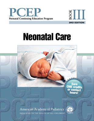 Perinatal Continuing Education Program. Book III, Neonatal care (3rd ed. 2017)