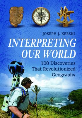 Book Cover : Interpreting Our World : 100 discoveries that revolutionized geography