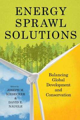 Energy Sprawl Solutions : Balancing Global Development and Conservation - Opens in a new window