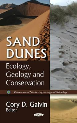 Sand dunes,ecology, geology and conservation