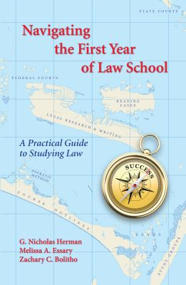 Navigating the First Year of Law School: A Practical Guide to Studying the Law