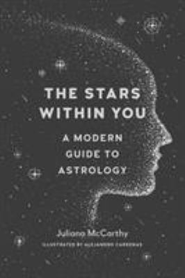 The stars within you :a modern guide to astrology
