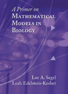 book cover: A Primer on Mathematical Models in Biology