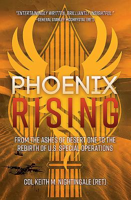 Pheonix Rising: from the ashes of Desert One to the rebirth of U.S. Special Operations
