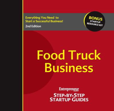 Cover Art for Food Truck Business : Step-by-Step Startup Guide by The Staff of Entrepreneur Media