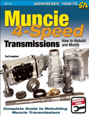 Muncie 4-Speed Transmissions : How to Rebuild & Modify