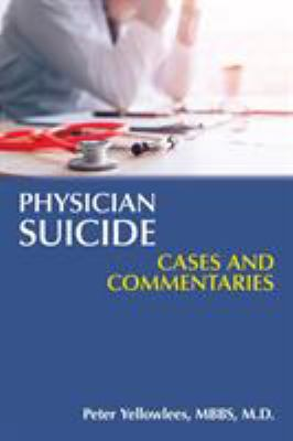 Physician suicide : cases and commentaries