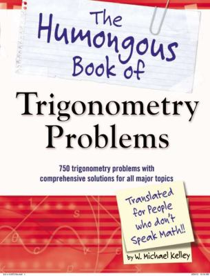 book cover The Humongous Book of Trigonometry Problems