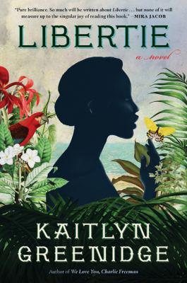 Libertie : by Greenidge, Kaitlyn,