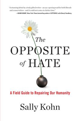 The Opposite of Hate: A Field Guide to Repairing our Humanity book cover
