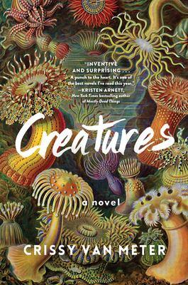 Creatures : by Van Meter, Crissy